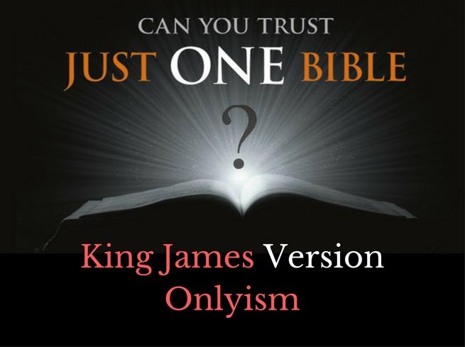 King James Version Onlyism