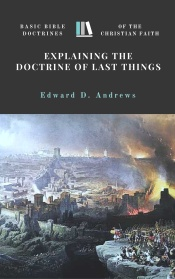 Explaining the Doctrine of the Last Things