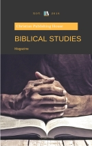 BIBLICAL STUDIES MAGAZINE