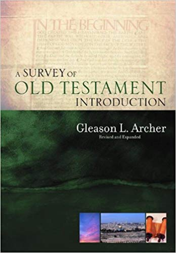 A Survey of Old Testament Introduction Gleason L Archer