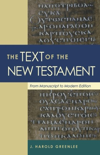 THE TEXT OF THE NEW TESTAMENT - Harold Greenlee